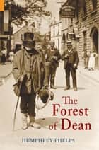 The Forest of Dean ebook by Humphrey Phelps