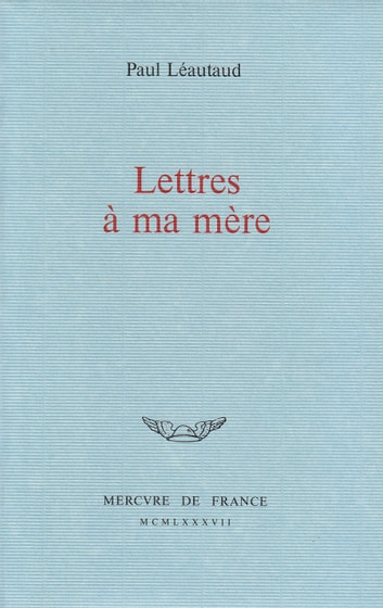Lettres à ma mère ebook by Paul Léautaud