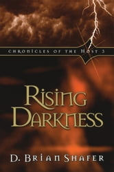 Rising Darkness: Chronicles of the Host 3 ebook by D. Brian Shafer