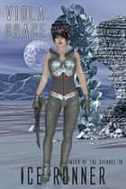 Ice Runner - Book 19 ebook by Viola Grace
