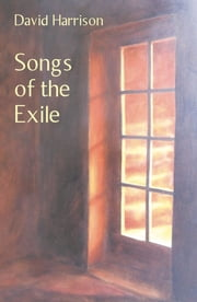 Songs of the Exile ebook by David Harrison