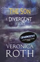 The Son: A Divergent Story ebook by