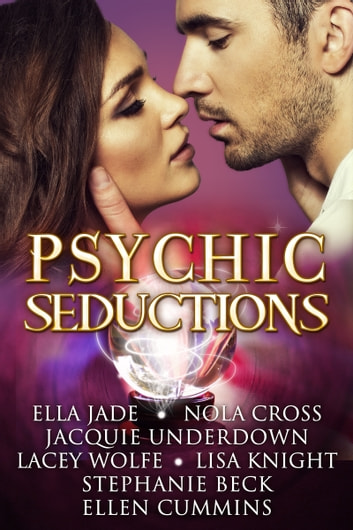 Psychic Seductions ebook by Ella Jade,Nola Cross,Jacquie Underdown