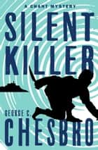 Silent Killer ebook by George C. Chesbro