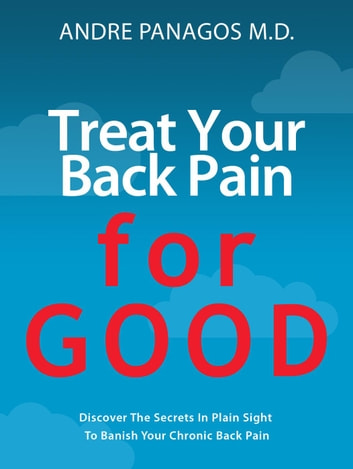 Treat Your Back Pain For Good - Your Back Pain, #2 ebook by Andre Panagos