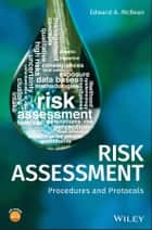 Risk Assessment - Procedures and Protocols ebook by Edward A. McBean