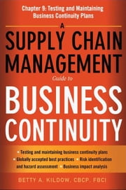 A Supply Chain Management Guide to Business Continuity, Chapter 9 ebook by Betty A. KILDOW