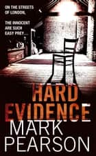 Hard Evidence - The brilliant debut outing of no-nonsense DI Jack Delaney eBook by Mark Pearson