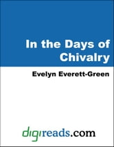 In the Days of Chivalry ebook by Everett-Green, Evelyn