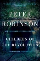 Ebook Children of the Revolution di Peter Robinson