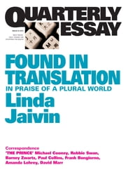 Quarterly Essay 52 Found in Translation - In Praise of a Plural World ebook by Linda Jaivin
