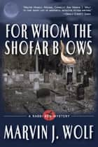 For Whom the Shofar Blows ebook by Marvin J. Wolf