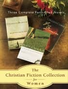 The Christian Fiction Collection for Women 3 in 1 ebook by Colleen Coble