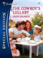 The Cowboy's Lullaby ebook by Judy Duarte