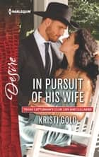 In Pursuit of His Wife ebook by Kristi Gold