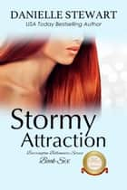 Stormy Attraction ebook by Danielle Stewart