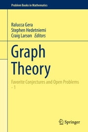 Graph Theory - Favorite Conjectures and Open Problems - 1 ebook by Ralucca Gera,Stephen Hedetniemi,Craig Larson