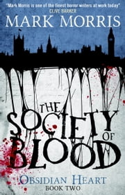 The Society of Blood - Obsidian Heart book 2 ebook by Mark Morris