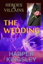 The Wedding ebook by Harper Kingsley