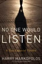 No One Would Listen ebook by Harry Markopolos