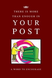 There Is More Than Enough In Your Post ebook by A Word to Encourage