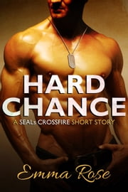 Hard Chance - A Navy SEALs erotic romance ebook by Emma Rose