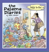 The Pajama Diaries: Deja To-Do ebook by Terri Libenson