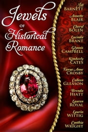 Jewels of Historical Romance ebook by Jill Barnett, Annette Blair, Cheryl Bolen, Lucinda Brant,Brenda Hiatt, Lauren Royal, Laurin Wittig & Cynthia Wright,Glynnis Campbell, Kimberly Cates, Tanya Anne Crosby, Colleen Gleason