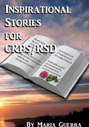 Inspirational Stories for RSD/CRPS ebook by Maria Guerra