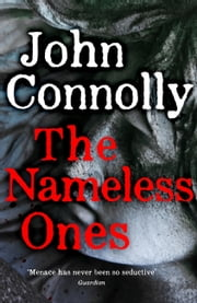The Nameless Ones - A Charlie Parker Thriller. A Charlie Parker Thriller: 19 ebook by John Connolly