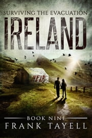 Surviving The Evacuation, Book 9: Ireland ebook by Frank Tayell