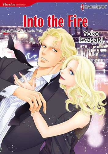 INTO THE FIRE (Harlequin Comics) - Harlequin Comics ebook by Leslie Kelly