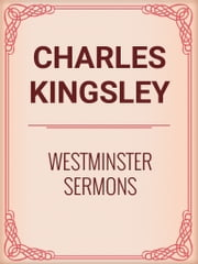 Westminster Sermons ebook by Charles Kingsley