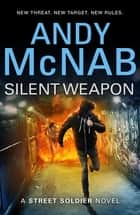 Silent Weapon - a Street Soldier Novel ebook by