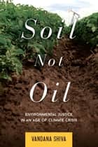Soil Not Oil ebook by Vandana Shiva