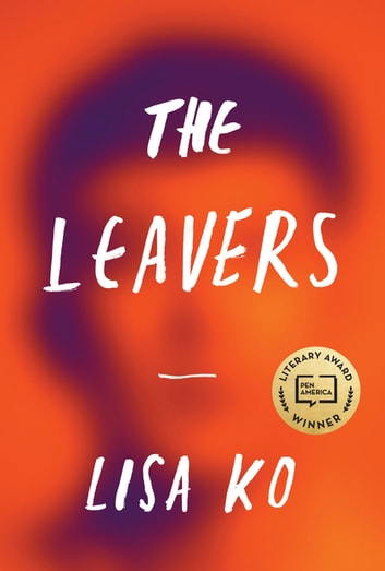 The Leavers - Winner of the PEN/Bellweather Prize for Fiction ebook by Lisa Ko