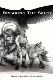 Breaking The Skies ebook by Evan Marshall Hernandez