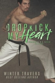 Dropkick My Heart - Powerhouse M.A., #1 ebook by Winter Travers