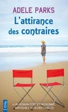 L'attirance des contraires ebook by