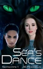 Sea's Dance ebook by J. E. Andrews