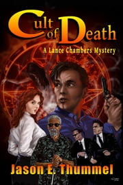 Cult of Death: A Lance Chambers Mystery ebook by Jason E. Thummel