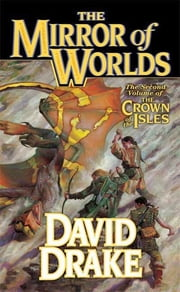 The Mirror of Worlds - The Second Volume of 'The Crown of the Isles' ebook by David Drake