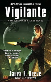 Vigilante - A Major Ariane Kedros Novel ebook by Laura E. Reeve