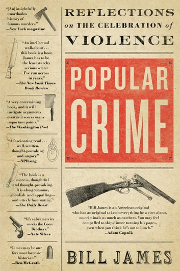 Popular Crime - Reflections on the Celebration of Violence ebook by Bill James