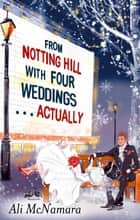From Notting Hill with Four Weddings . . . Actually ebook by