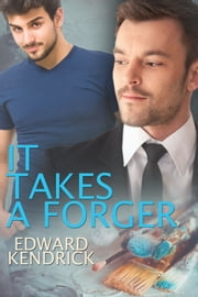 It Takes a Forger... ebook by Edward Kendrick