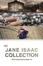 The Jane Isaac Collection - DI Will Jackman Series (Books 1-3) ebook by Jane Isaac