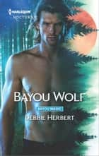 Bayou Wolf eBook by Debbie Herbert