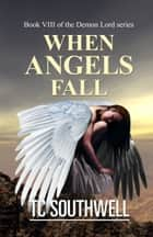 Demon Lord VIII: When Angels Fall ebook by