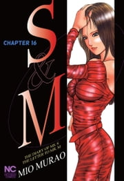 S and M - Chapter 16 ebook by Mio Murao